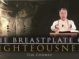 The Breastplate of Righteousness – Tim Conway