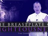 The Breastplate of Righteousness IV (Effective Prayers Because Of A Righteous Life)
