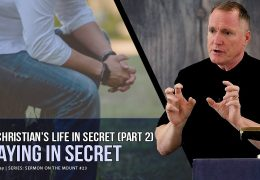 The Christian Secret Life: Prayer
