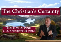 The Christian's Certainty – Dale McAlpine