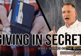 The Christian's Secret Life: Giving – Tim Conway