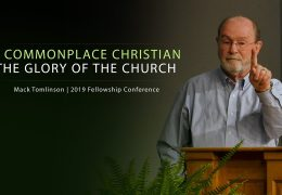 The Commonplace Christian is the Glory of the Church – Mack Tomlinson