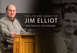 The Life and Legacy of Jim Elliot – Mack Tomlinson