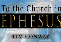 To the Church in Ephesus – Tim Conway