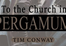 To The Church in Pergamum – Tim Conway