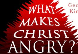 What makes Christ angry – Geoff King