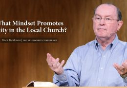 4 min Excerpt: What Mindset Promotes Unity in the Local Church? – Mack Tomlinson
