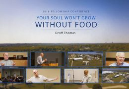 Your Soul Won't Grow Without Food – Geoff Thomas
